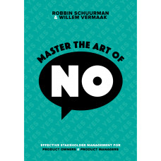 Master the Art of No - Effective Stakeholder Management for Product Owners & Product Managers